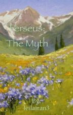 Perseus: The Myth by leilairan3