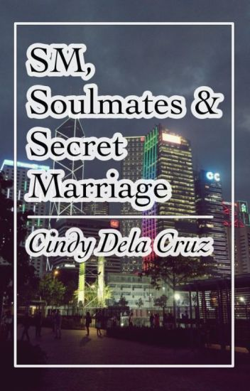 SM -Soulmate and Secret Marriage (One Shot Story)
