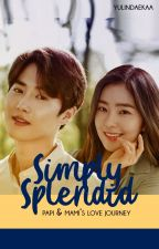 Simply Splendid - Papi & Mami's Love Journey by yulindaekaa
