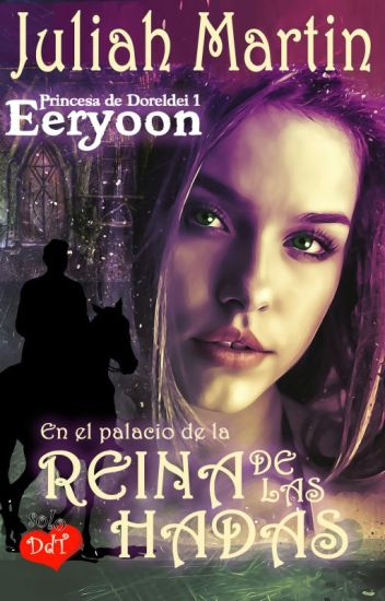 En el palacio de la Reina de las Hadas (Princesa de Doreldei #1 - Serie Eeryoon)