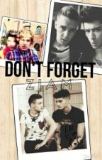 Don't Forget [ziam] One Shot by larryde4