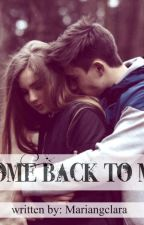 Come Back to Me by feelinggeeky