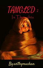 TANGLED : In Thoughts by artbymuskan