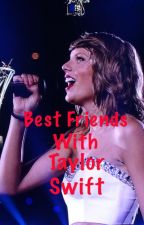 Best Friends With Taylor Swift by DisnehSalad