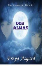 Las Lunas de Abril IIDos almas  by FreyaAsgard
