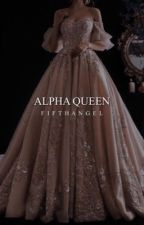 Alpha Queen [1] by FifthAngeI