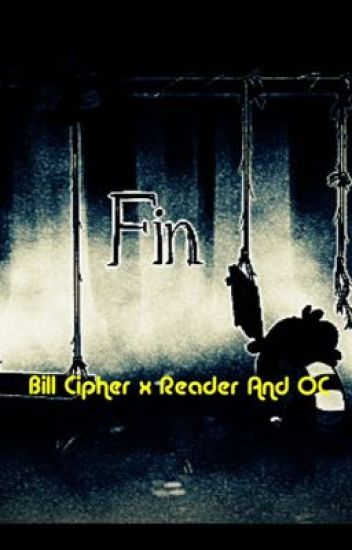Bill Cipher X Reader & OC