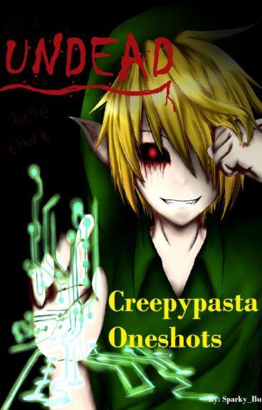 Undead (Creepypasta Oneshots)