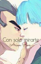 Con sólo mirarte by ArianRox