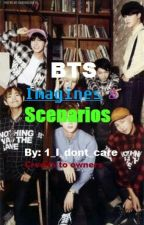 BTS Scenarios & Imagines {Requests Open} #Wattys2016 by 1_I_dont_care