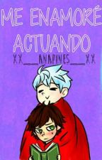 ♥ Me Enamore Actuando ♥(completa) by xX__AnaPines__Xx