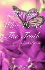 The Girl Who Writes The Truth by RosesInTheMidnight