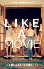Like A Movie ➳ Fifth Harmony/You by KarlaJaneKordei
