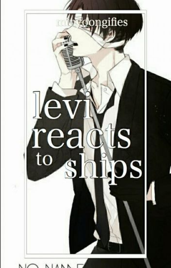 Levi Reacts to Ships