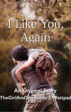 I Like You, Again by TheGirlAndTheBooks