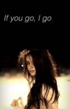 If you go, I go (Camren) by CamrenCentral