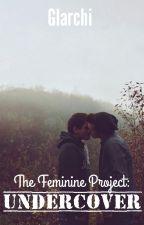 The Feminine Project: Undercover {Boy x Boy} by Glarchi