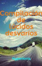Compilación de lúcidos desvaríos by Hyperion14
