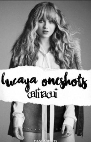 Lucaya//Oneshots