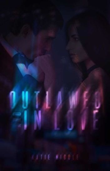Outlawed And Inlove (A Student/Teacher Romance) *Watty Awards 2013!*