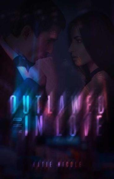Outlawed And Inlove (A Student/Teacher Romance) *Watty Awards 2013!*