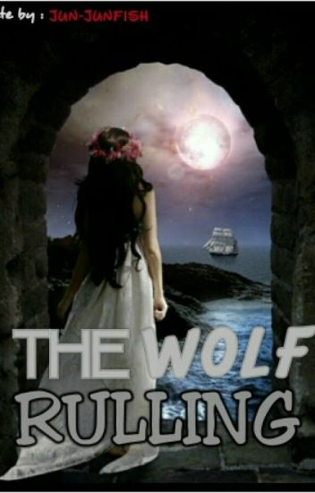 The Wolf Rulling (COMPLETE)