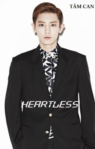 ( Chanbaek- Ngược)HEARTLESS( NHẪN TÂM) ( Hoàn)