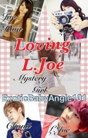 Loving L.Joe (Teen Top Fanfiction) by AisanBabe