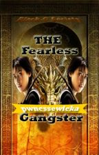 The Fearless Gangster by pwncssewicka