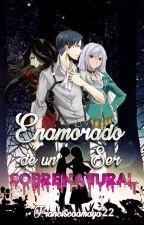 enamorado de un ser sobrenatural (levi y tu) by Franciscaamaya22