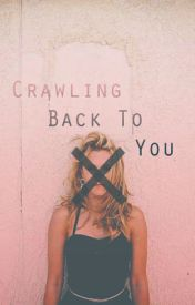 Crawling Back To You by Ncandescent