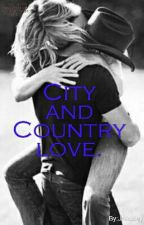 City And Country Love [Completed] by Amber1Wild