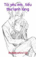 Tôi yêu em , tiểu thư lạnh lùng by Nekoshiro123