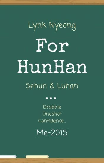 [Drable | Oneshot] For HUNHAN