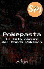 Poképasta: Il lato oscuro del Mondo Pokémon by Arkey01