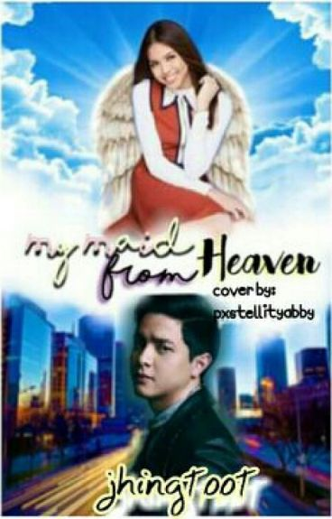 My Maid from Heaven    (AlDub/MaiDen/MaiChard) (Book 1 Complete)