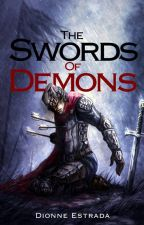 The Swords of Demons (Under Editing) by DJEsvilm08