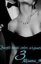 Quegli occhi color argento 3 by Miuna_98