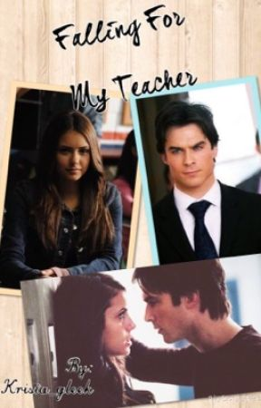Falling for My Teacher (TVD Fanfic) [Spanking Story] << Student/Teacher >> by buttermilk23