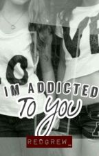 Im Addicted To You (gxg) by redgrew_