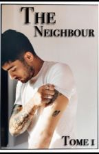 The Neighbour: Tome 1 (Réécriture) by drugxofxyou