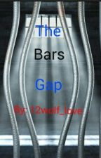 The Bars Gap  (boyxboy) [COMPLETE] by 12wolf_love