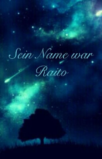 Sein Name war Raito