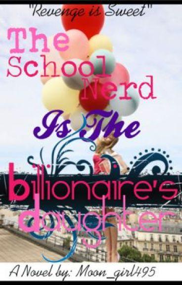 The School Nerd, is the Billionaire's Daughter - Version 2 -