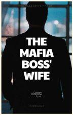 Atrocious Mafia Boss' Wife by mzunfaithful