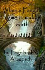 When 6 fangirls come to middle earth by LegolaschXAragosch