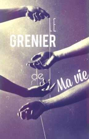 Le grenier de ma vie by Anonymous-Mind