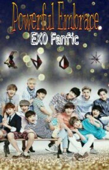 Powerful Embrace || EXO fanfic