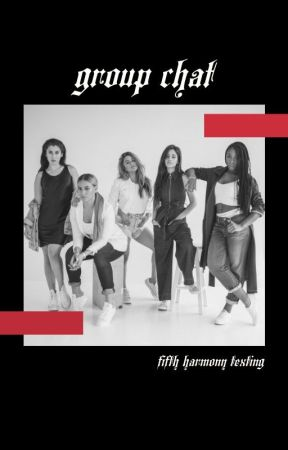 group chat // fifth harmony by jaurxguivibes