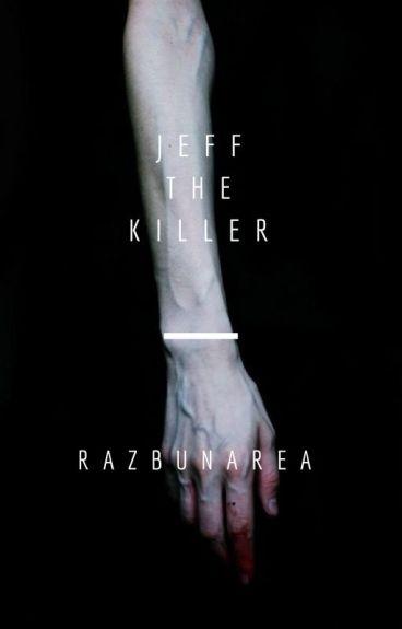 Jeff The Killer:Razbunarea